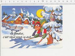 La Fondue C'est Râpé Pour Ce Soir Chute à Ski Sapin Neige Montagne Hibou Owl  CP 2/301 - Humor