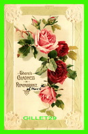 FLEURS - FLOWERS - ROSES - THERE'S GLADNESS IN REMEMBRANCE - EMBOSSED - TRAVEL IN 1913 - - Fleurs