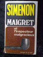 Simenon: Maigret Et L'inspecteur Malgracieux/ Presses De La Cité, 1974 - Presses De La Cité