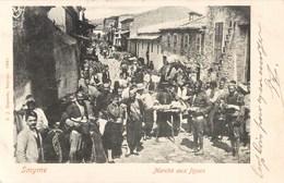 SMYRNE MARCHE AUX FIGUES TURQUIE TURKEY IZMIR 1900 S.J. DAPONTE - Turquia