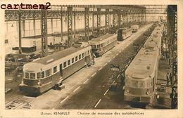 USINES RENAULT CHAINE DE MONTAGE DES AUTOMOTRICES TRAMWAY LOCOMOTIVE TRAIN  ACIERIES INDUSTRIE USINE AUTOMOBILE CAR - Schienenverkehr