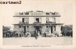 AVIATION AEROPORT AERODROME DU BOURGET LE BUFFET ET LA DOUANE 93 - Le Bourget