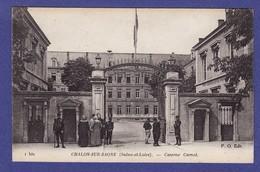 CHALON SUR SAONE Caserne Carnot Du Monde Devant (TTB état) AC289 - Chalon Sur Saone
