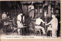 X81106 CARMAUX Tarn VERRERIES Travail à La MACHINE Souffleur Bouche Travail Du Verre 1910s Edition CAHUZAC - Carmaux