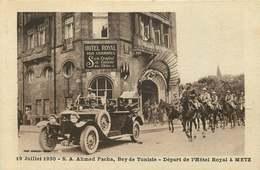 MOSELLE  METZ   S.A Ahmed Pacha Bey De TUNISIE Départ De L'hotel Royal - Metz