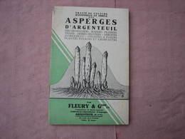 Trés Beau Catalogue De 1933  Des ASPERGES D' ARGENTEUIL , Fleury Et Gdre 81 Pages Voir Autres Productions TBE - C. Plantes Potagères & Légumes