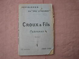 Catalogue 1909/1910 Pépinières Du Val D'Aulnay  CROUX Et FILS  193 Pages + Courrier BE D'usage - F. Arbres & Arbustes