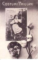 ITALIA - Dintorni Di Maniago - Costumi Friulani, Animata, Viag. Busta 1917 - 2019-356 - Italia