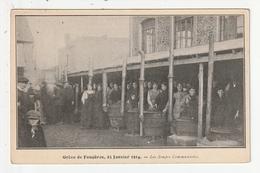 GREVE DE FOUGERES - 25 JANVIER 1914 - LES SOUPES COMMUNISTES - 35 - Fougeres