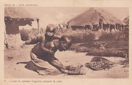 CARTOLINA - POSTCARD - AFRICA - VITA AFRICANA - COME LA MAMMA LOGWARA PREPARA LA CENA - Cartoline