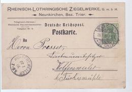 99999,371 -  Rheinisch Lothringische Ziegelwerke - Neunkirchen Saar- Postkarte Nach Wolfersweiler 1904 - Poste Privée