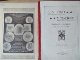 IL VILLINO MODERNO - 1910 Raccolta Progetti - Arte, Architettura