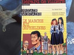 Le Marché Aux Orphelines Brigade Mondaine Par DGerard De Villiers - Livres, BD, Revues