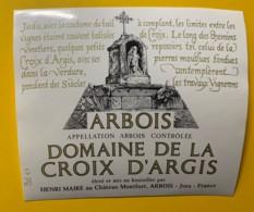 10072 - Arbois Domaine De La Croixd'Argis  Jura Henri Maire - Etiquettes