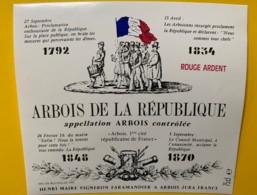 10078 - Arbois De La République  Arbois 1ère Cité Républicaine De France Henri Maire Jura - Etiquettes
