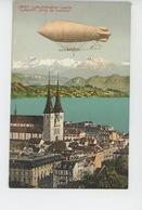"""SUISSE - LUZERN - DIRIGEABLES - Luftschiffstation Luzern - Luftschiff  """"VILLE DE LUCERNE """" - LU Luzern"""