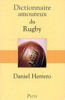 Dictionnaire Amoureux Du Rugby Par Daniel Herrero (ISBN 9782259206518) - Dictionnaires