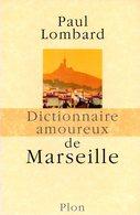 Dictionnaire Amoureux De Marseille (13) Par Paul Lombard (ISBN 9782259203623) - Dictionnaires
