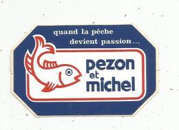 Autocollant , PEZON Et MICHEL , Quand La Pêche Devient Passion... - Autocollants
