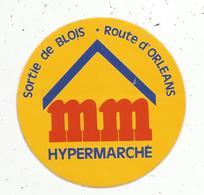 Autocollant , MM Hypermarché , Sortie De BLOIS , Route D'ORLEANS - Autocollants
