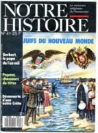 NOTRE HISTOIRE N ° 41 Gerbert Pape , Papous Chasseurs Tetes , Crete - Histoire