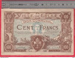 100 Francs  Ville De Lille Bon Communal Du 11/04/1917 ---L 17.50cm X 11cm Dans L 'état - Bonds & Basic Needs