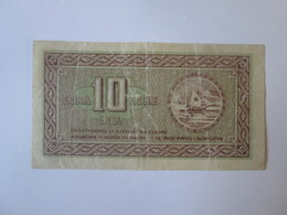 Rare!The Bank Of Economy For:Istria(Croatia),Rijeka And The Slovenian Coast,10Lira 1945 Italian Occupation WWII Banknote - Slovenia