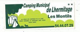Autocollant , Grand Modéle ,210 X 80, Camping De LHERMITAGE , 41, LES MONTILS ,Loir Et Cher.,frais Fr 2.00 E - Stickers