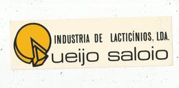 Autocollant , Grand Modéle , 250 X 75 , PORTUGAL , Fromage , Industria De Lacticinios,LDA ,Queijo Saloi.,frais Fr 2.00 E - Autocollants