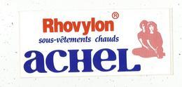 Autocollant , Grand Modéle , 220 X 95 , Sous Vêtements Chauds ACHEL ,Rhovylon.,frais Fr 2.00 E - Autocollants
