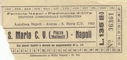 9296-BIGLIETTO S.MARIA C.V-NAPOLI DEL 1953 - Chemins De Fer