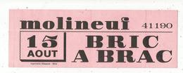Autocollant , Grand Modéle , 250 X 85 Mm , BRIC A BRAC , MOLINEUF , 41 , Loir Et Cher , 15 Aout .,frais Fr 2.00 E - Autocollants