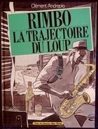 Clément / Andrepio - RIMBO - La Trajectoire Du Loup - L ' Écho Des Savanes - ( E.O. 1984 ) . - Bücher, Zeitschriften, Comics