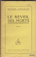 LIVRE DEDICASSE  DE ROLAND DORGELES - LE REVEIL DES MORTS  - Format 12 /18cm 309 Pages  Bon Etat 1923 - Livres Dédicacés