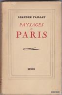 LIVRE DEDICASSE -  LEANDRE VAILLAT - PAYSAGE DE PARIS  - Format 12 /18cm 188 Pages  Bon Etat General 1941 - Livres Dédicacés