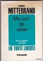 LIVRE DEDICASSE - De  FRANCOIS MITTERRAND  - MA PART DE VERITE   - Format 15 /21cm 206 Pages  Bon état General 1969 - Livres, BD, Revues
