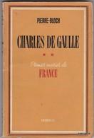LIVRE DEDICASSE - De PIERRE BLOCH - CHARLES DE GAULLE - Format 12 /18 Cm 115 Pages Bon Etat General 1945 - Livres Dédicacés