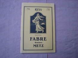 FABRE 1934 Catalogue GRAINES  METZ 160 Pages Comme Neuf. + Carte Postale Secrétaire Des Commandes  T.B.E. - 2. Graines
