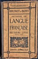 Brunot Et Bony - Méthode De Langue Française - Deuxième Livre - Librairie Armand Colin - ( 1920 ) . - Livres, BD, Revues