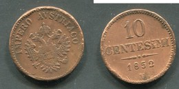 LOMBARDIE VENETIE - 10 CENTESIMI 1852 V - Monnaies Régionales