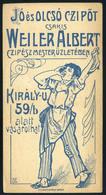 SZÁMOLÓ CÉDULA  Régi Reklám Grafika , Weiler Cipész Mester , Király U. 59  /  Vintage Adv. Graphics BAR TAB, Weiler Mast - Alte Papiere