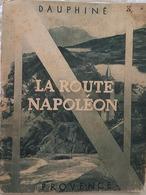 C1  NAPOLEON - Brochure ILLUSTREE ROUTE NAPOLEON 1931 Rare DAUPHINE - Livres