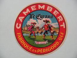 Etiquette Camembert - Le Cyrano De Bergerac - Fromagerie 24.F En Périgord - Dordogne  A Voir ! - Fromage