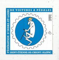 Autocollant , Grand Modéle, 120 X 120 Mm, Fédération Indre Et Loire De Voitures à Pédales  ,frais Fr 2.00 E - Stickers
