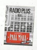 Autocollant , Grand Modéle, 145 X 105 Mm, RADIO PLUS 91,6  PALL MALL California Music Usa ,frais Fr 2.00 E - Autocollants