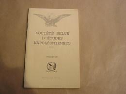 SOCIETE BELGE D'ETUDES NAPOLEONIENNES N° 29 Histoire 1 Er Empire Napoléon Régiments Infanterie 1815 Campagne Marcq - Geschiedenis