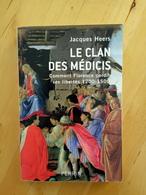 Le Clan Des Médicis. Comment Florence Perdit Ses Libertés 1200 -1500. Jacques Heers - History