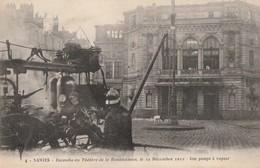 INCENDIE DU THEATRE DE LA RENAISSANCE A NANTES, LE 19.12.1912 - UNE POMPE A VAPEUR - CARTE TRES ANIMEE - TOP !!! - Firemen