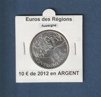 FRANCE De 2012 - AUVERGNE - Pièce De 10€ En Argent - Euros Des Régions - Sous étui, Voir Les 2 Scannes - France