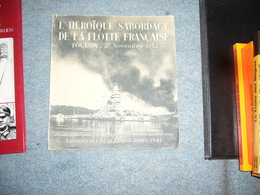 L'heroique Sabordage De La Flotte Française Toulon 1942 - Weltkrieg 1939-45